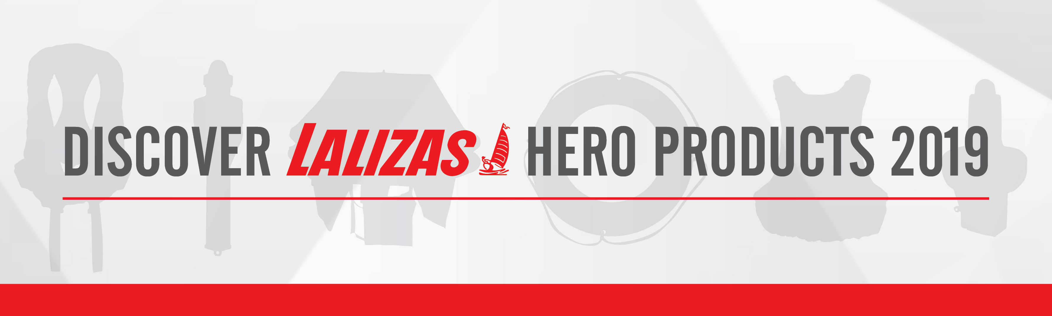It's time to discover the LALIZAS Hero Products 2019!