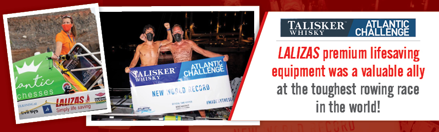 Talisker Whisky Atlantic Challenge: LALIZAS premium lifesaving equipment was a valuable ally at the toughest rowing race in the world!